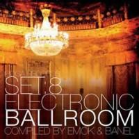 Compilation: Set:8 - Electronic Ballroom
