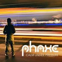 Phaxe - Calm Under Pressure