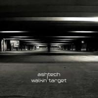 Ashtech - Walkin' Target