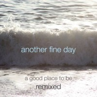 Another Fine Day - Remixed