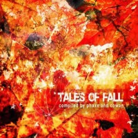 Compilation: Tales Of Fall - Compiled by Phaxe and Cowan