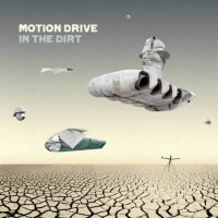 Motion Drive - In The Dirt