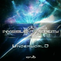 Invisible Reality - Underworld