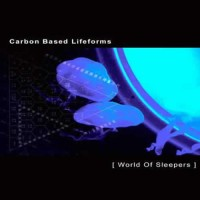 Carbon Based Lifeforms - [ World Of Sleepers ]