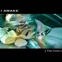 I Awake - [The Core]