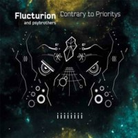 Flucturion and Psybrothers - Contrary to Prioritys
