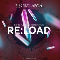 Sundial Aeon - Re:load, Metabasis and Apotheosis