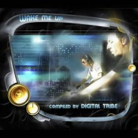 Compilation: Wake Me Up - Compiled By Digital Tribe