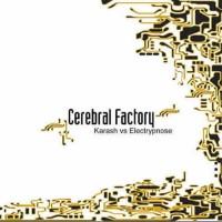 Karash vs. Electrypnose - Cerebral Factory