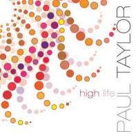 Paul Taylor - High Life