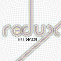 Paul Taylor - Redux