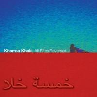 Khamsa Khala - All Rites Reversed (CD + DVD)