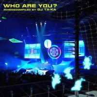 Who Are You ? (2CDs) - Compiled by Dj Ta-Ka
