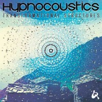 Hypnocoustics - Transformational Structures