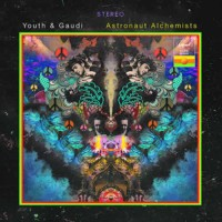 Youth and Gaudi - Astronaut Alchemists (CD)