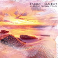 Robert Elster - Endless Observations