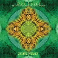 Dub Trees - Celtic Vedic