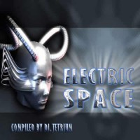 Compilation: Electric Space - Compiled By DJ Tetrium