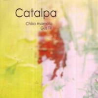 Gus Till and Chika Asamoto - Catalpa
