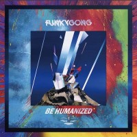 Funky Gong - Be Humanized
