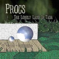 Procs - The Lonely Land Of Tada