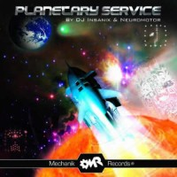 Compilation: Planetary Service - Compiled by DJ Insanix and Neuromotor