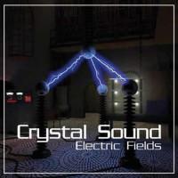 Crystal Sound - Electric Fields