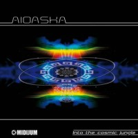 Aioaska - Into The Cosmic Jungle