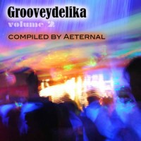 Compilation: Grooveydelika Vol 2 - Compiled By Aeternal