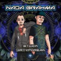 Btoxik and Dirty Phreak - Nada Brahma