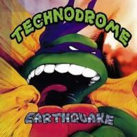 Technodrome - Earthquake
