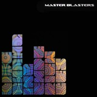 Master Blasters - Life Changing Experiences