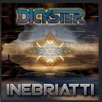 Dickster - Inebriatti