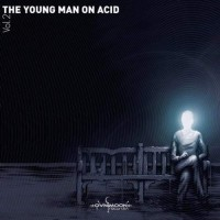 Compilation: The Young Man On Acid Vol 2