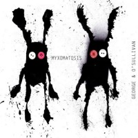 George and O'Sullivan - Myxomatosis