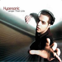 Hypersonic - Lerger Then Life (Single)
