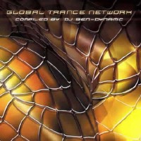 Compilation: Global Trance Network - Compiled by Dj Ben-Dynamic
