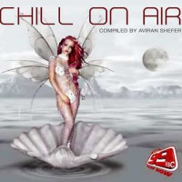 Compilation: Chill on air - Compiled by Aviran Shefer