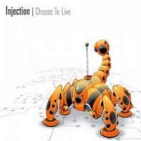 Injection - Choose To Live