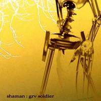 Shaman - Grv Soldier