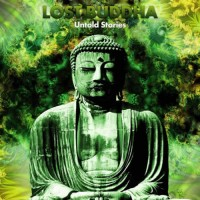 Lost Buddha - Untold Stories
