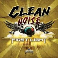 Clean Noise - First Light