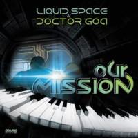 Liquid Space, Dr. Goa - Our Mission
