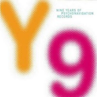 Compilation: Y9 (Nine Years Of Psychonavigation Records)