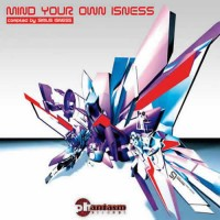 Compilation: Mind Your Own Isness - Compiled By Sirius Isness