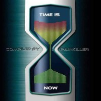 Compilation: Time Is Now - Compiled by Painkiller