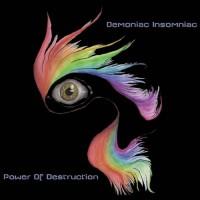 Demoniac Insomniac - Power Of Destruction