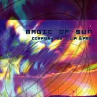 Compilation: Magic Of Sun - Compiled by I.L.A. and PGM