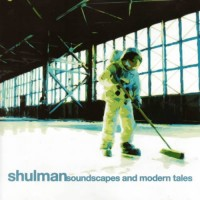 Shulman - Soundscapes and Modern Tales
