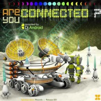 Compilation: Are You Connected ? - Compiled by Dj Android